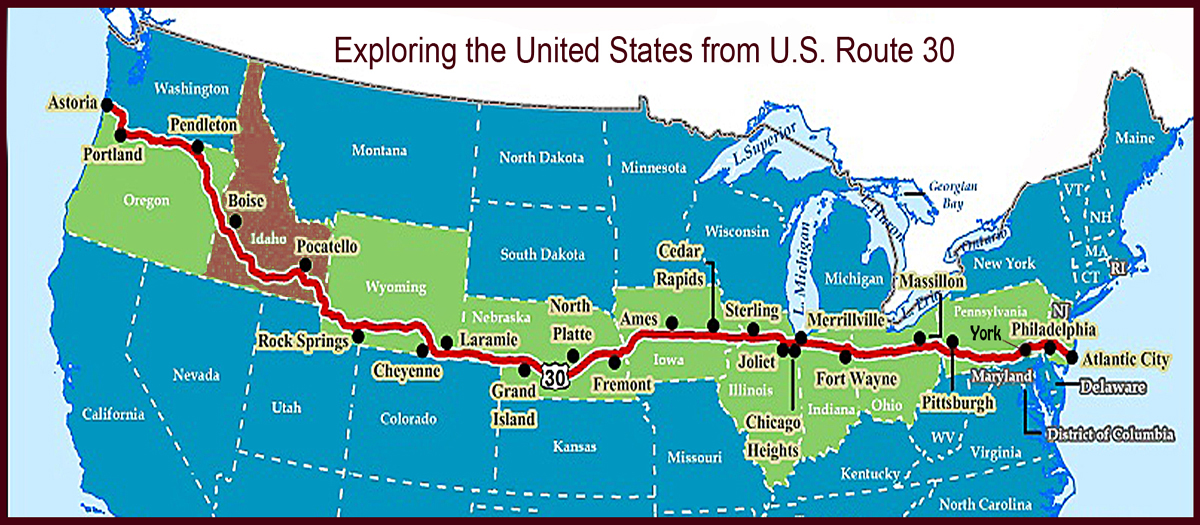 """Us Route 30 Map Part 5– """"Just Down the Road"""" U.S. Route 30 in Idaho – Life is a"""